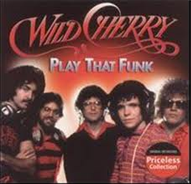 Wild Cherry Play That Funky Music